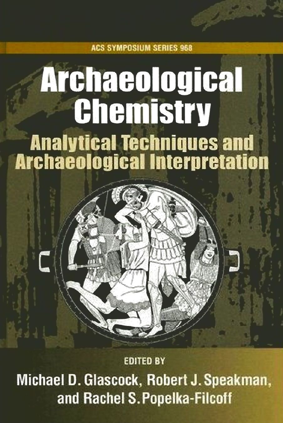 Archaeological Chemistry: Analytical Techniques and Archaeological Interpretation